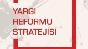 2019 yargı reformu stratejisinden neler beklemeliyiz?