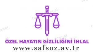 Özel hayatın gizliliğini ihlal suçu / davaları – İzmir Avukat