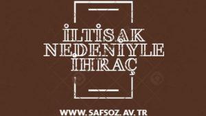 İltisak ve irtibat nedeniyle ihraç davaları / İzmir Avukat